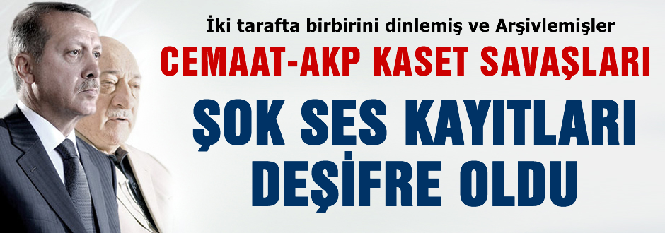 Cemaat-AKP Kaset savaşları