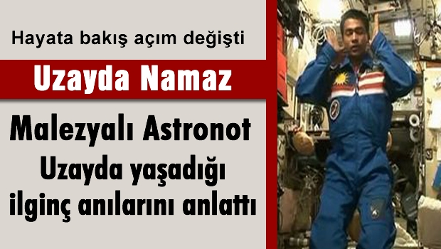 Uzayda Namaz Kılan Astronottan ilginç öneri