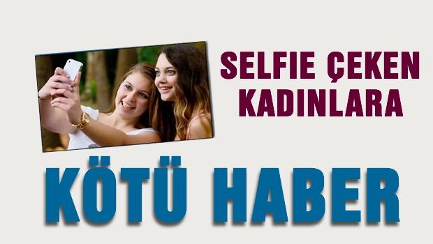 Selfie çeken kadınları bekleyen tehlike?