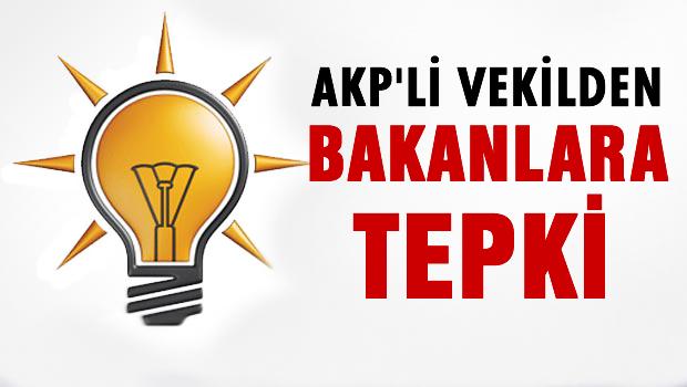 AKP'li vekil Bakanlara isyan etti