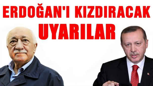 Erdoğan'ı kızdıracak uyarılar