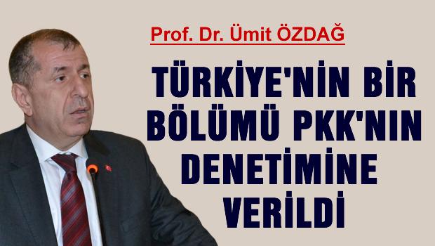 Türkiye'nin bir bölümü PKK'nın denetim,ne verildi