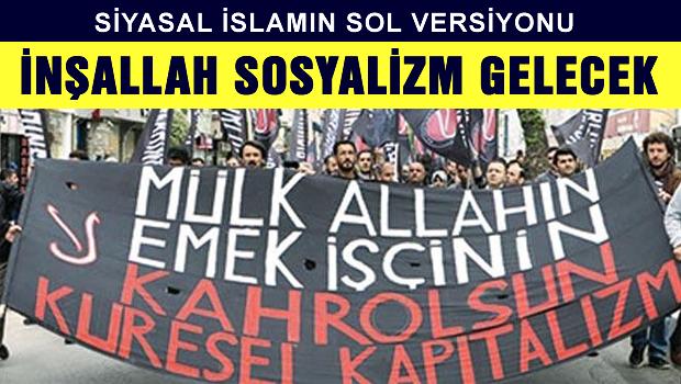 Siyasal İslamın SOL versiyonu Sosyalist Müslümanlar