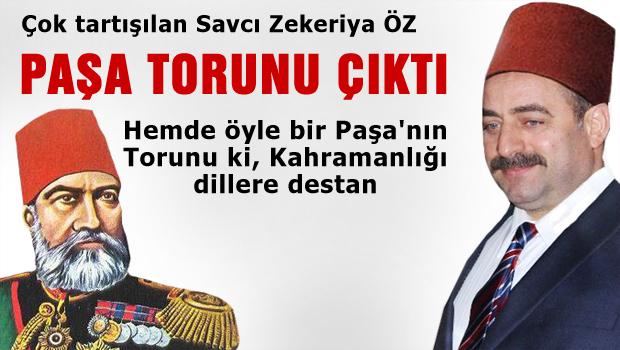 Zekeriya Öz  Paşa torunu çıktı