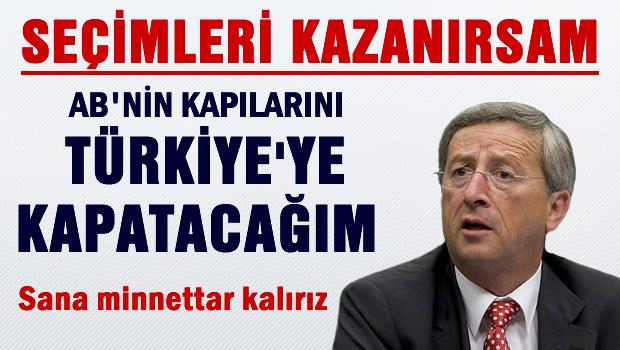 Türkiye'ye AB kapılarını kapatacağım'