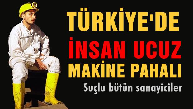 Türkiye'de İnsan ucuz, makina pahalı