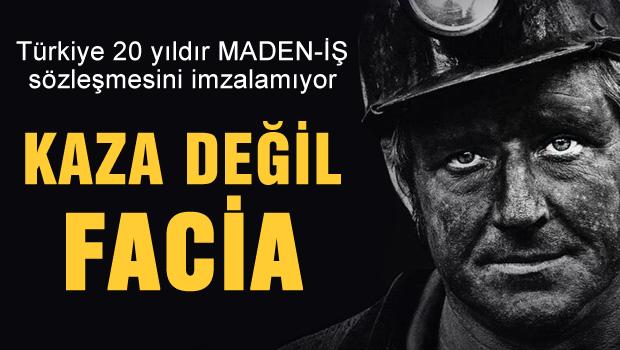 Maden-İş Sendika Başkanı: 'Kaza değil facia!'
