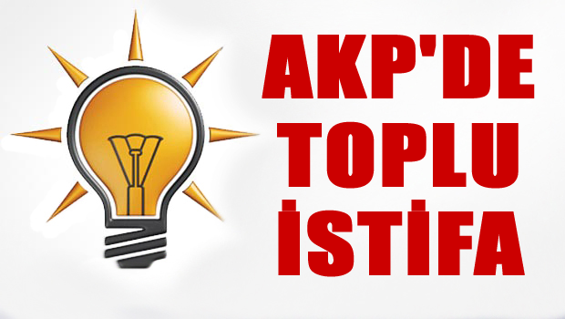 AKP'de toplu istifa depremi