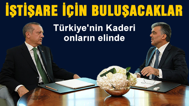 Erdoğan ve Gül'den yeni istişare