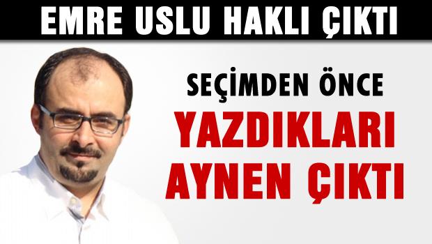 Erdoğan Emre Uslu'yu haklı çıkardı!
