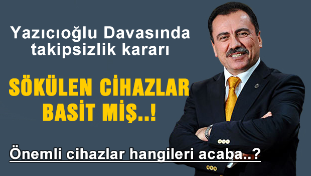 Yazıcıoğlu davasında takipsizlik kararı