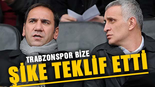 'Trabzon bize şike teklif etti'
