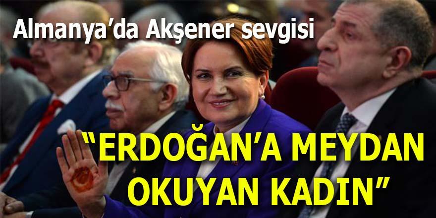 """Almanya'da Akşener sevgisi: """"Erdoğan'a meydan okuyan kadın"""""""