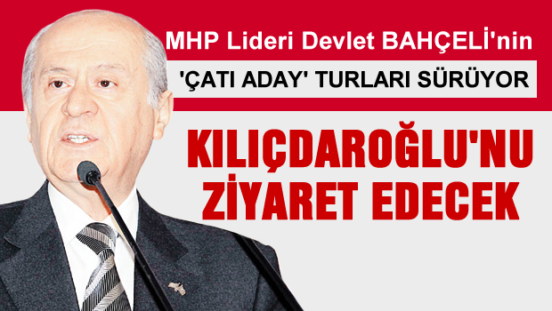 Bahçeli, Kılıçdaroğlu'nu ziyaret edecek