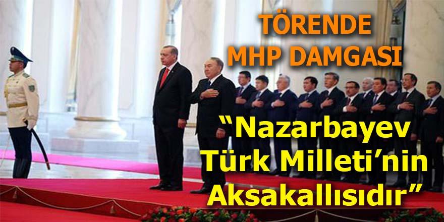 """Erdoğan, """"Nazarbayev Türk Milletinin aksakallısıdır"""""""