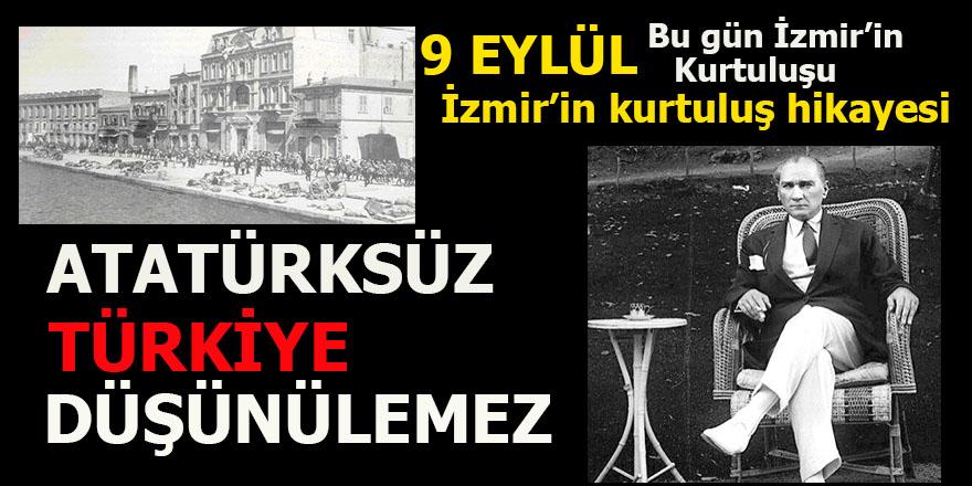 9 Eylül İzmir'in kurtuluş hikayesi