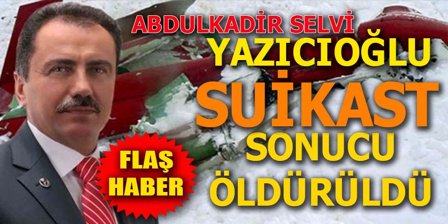 """Abdulkadir Selvi: """"Muhsin Yazıcıoğlu suikast sonucu öldürüldü"""""""