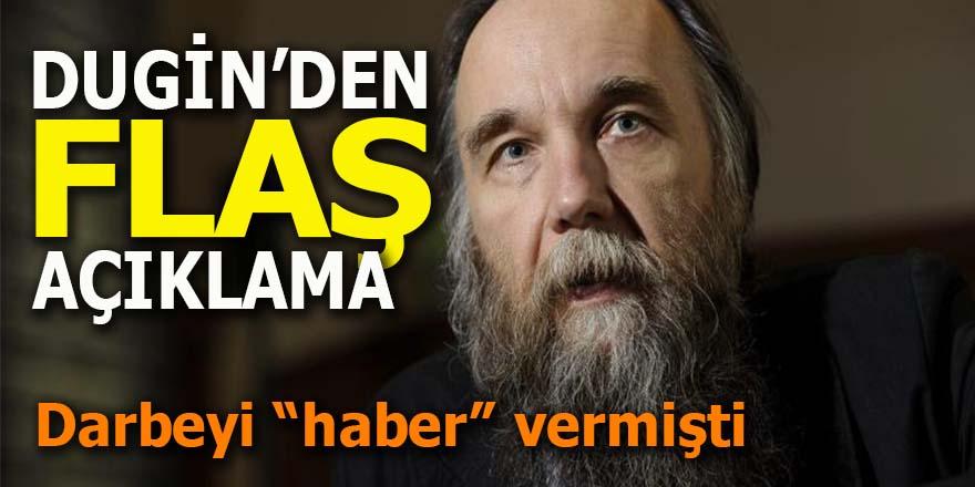 Darbeyi önceden haber veren Dugin'den flaş açıklamalar