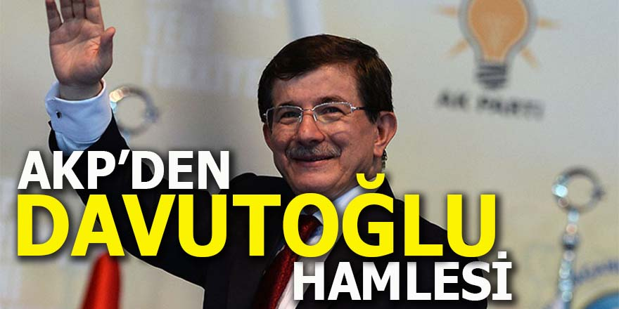 AKP'den Davutoğlu hamlesi