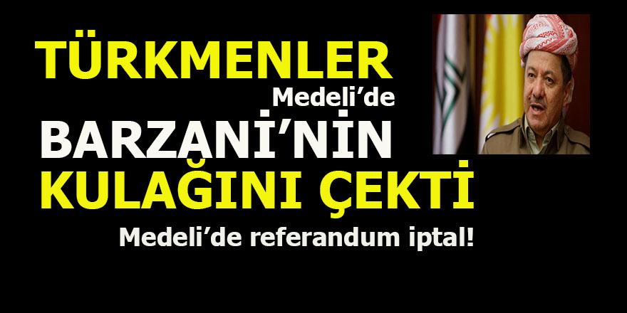 Türkmenler Medeli'de referandumu iptal ettirdi