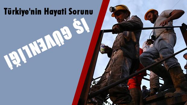 Türkiye'nin en hayati sorunu: 'İş Güvenliği'
