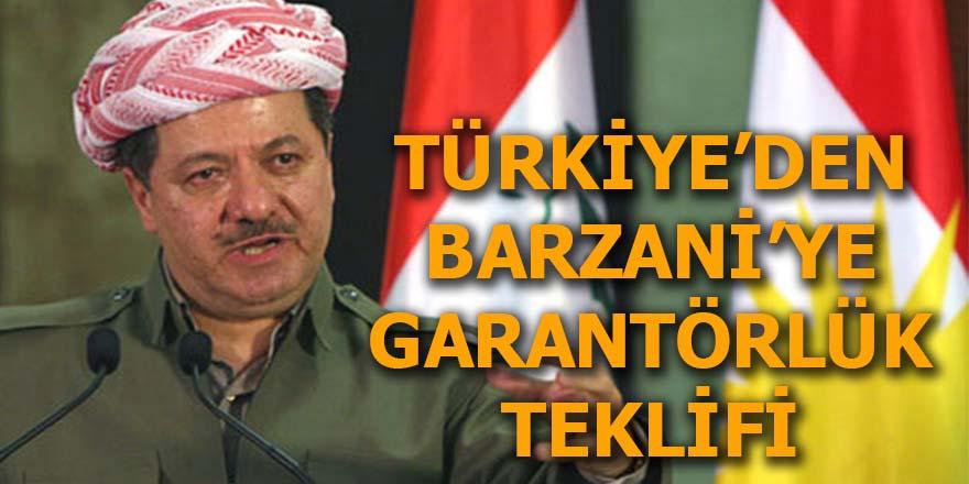Türkiye'den Barzani'ye garantörlük teklifi