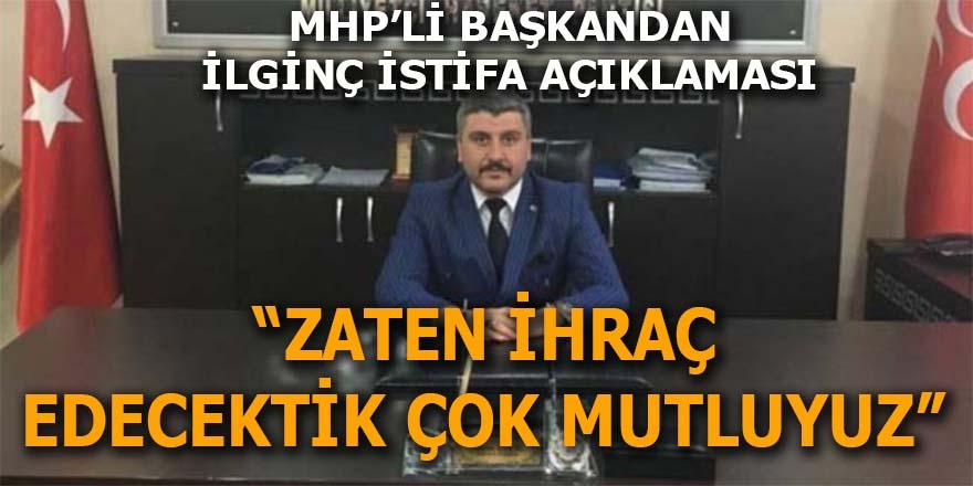 MHP'li Başkandan ilginç istifa açıklaması