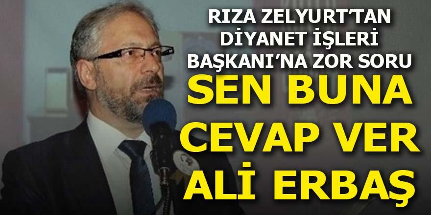 Sen buna cevap ver Ali Erbaş!
