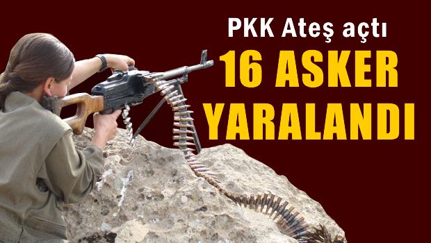 PKK Ateş açtı 16 asker yaralandı