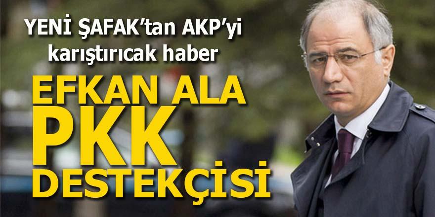 Yeni Şafak Efkan Ala'yı PKK destekçisi yaptı