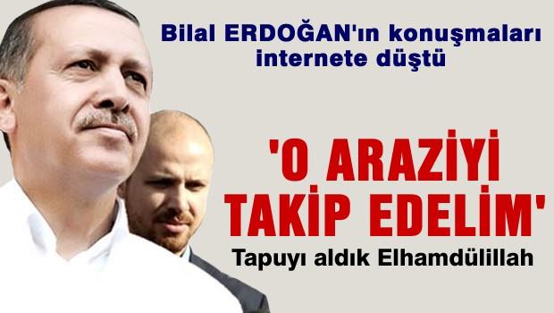Bilal Erdoğan 'O araziyi alalım'