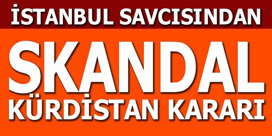 İstanbul Savcılığından skandal Kürdistan kararı