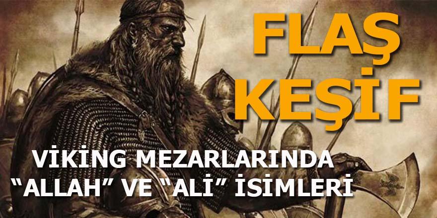 """FLAŞ KEŞİF: Viking mezarlarında """"Allah"""" ve """"Ali"""" isimleri bulundu"""