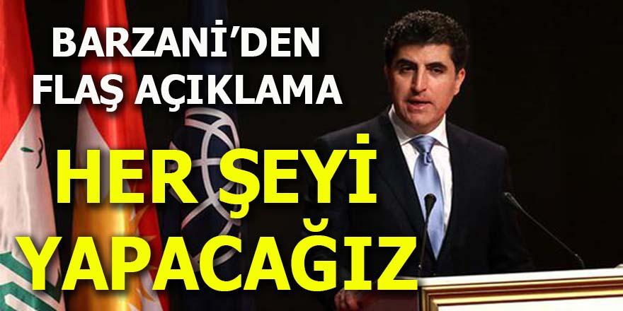 Barzani: Her şeyi yapacağız