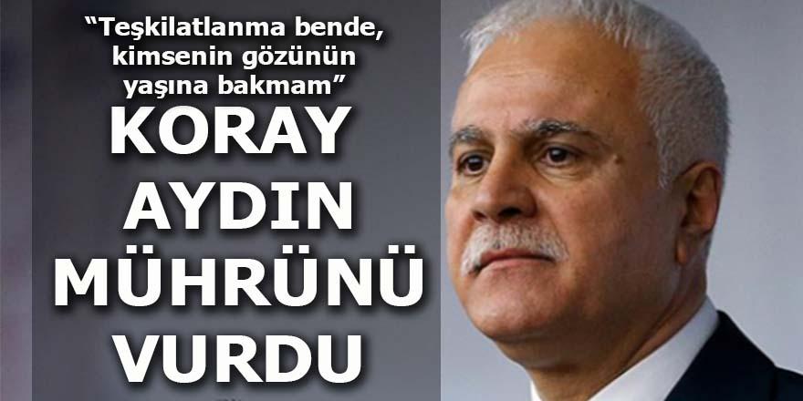 Koray Aydın yeni partiye mührünü vurdu: Kimsenin gözünün yaşına bakmam!