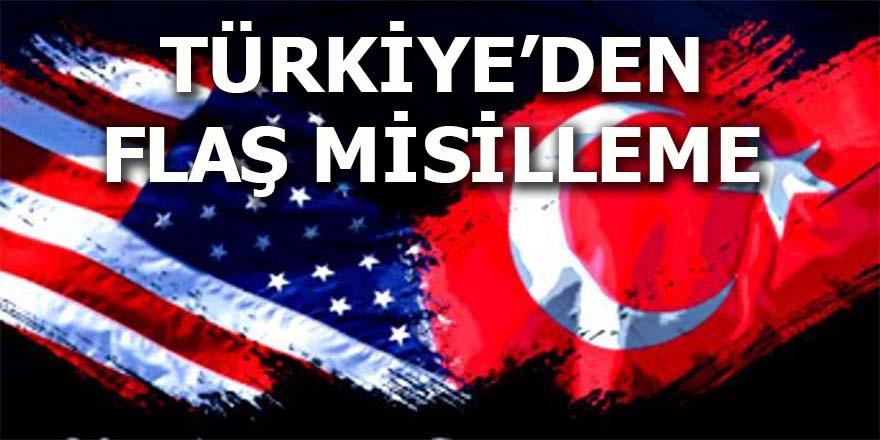 Türkiye'den ABD'ye flaş misilleme