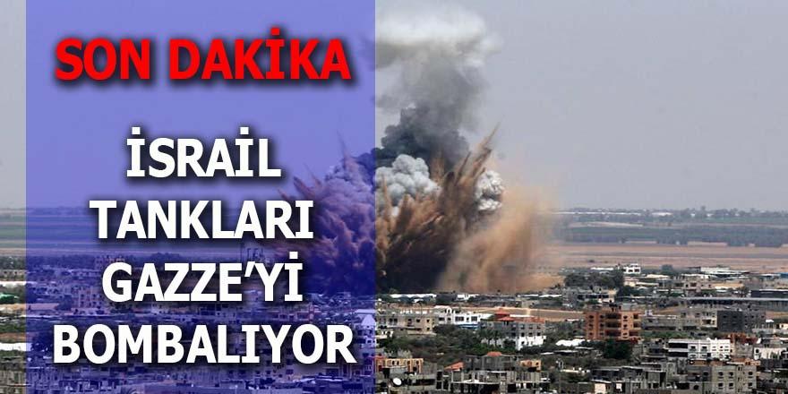 İsrail tankları Gazze'yi bombalıyor