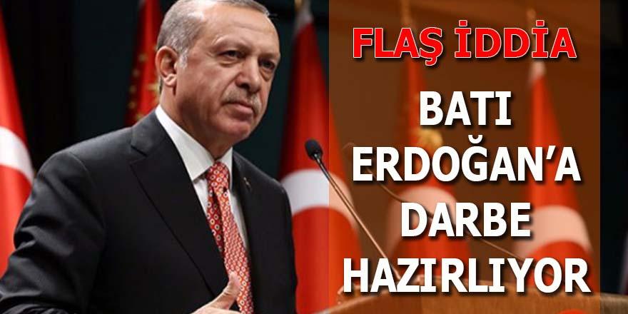 Batı, Erdoğan'a karşı darbe hazırlıyor