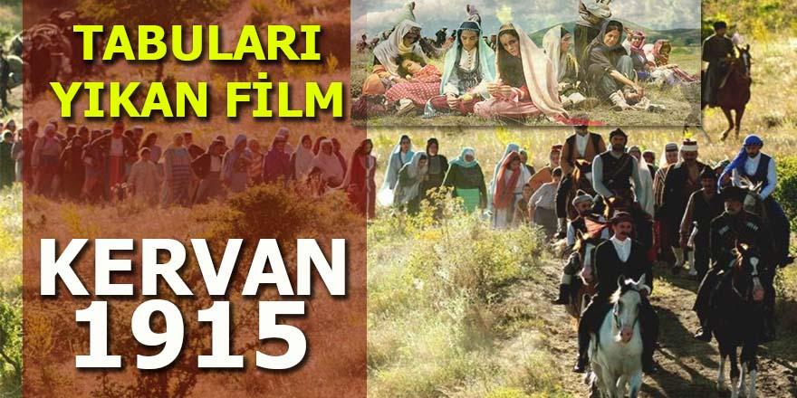 Ezber bozan bir film: Kervan 1915