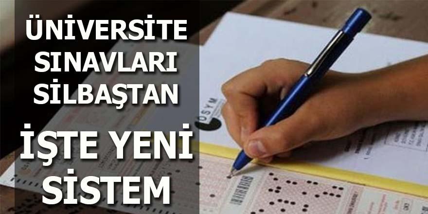Üniversite sınavları sil baştan: İşte yeni sistem