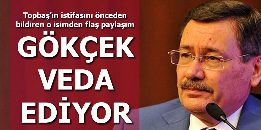 Topbaş'ın istifasını önceden açıklayan o isimden flaş iddia: Gökçek veda ediyor!