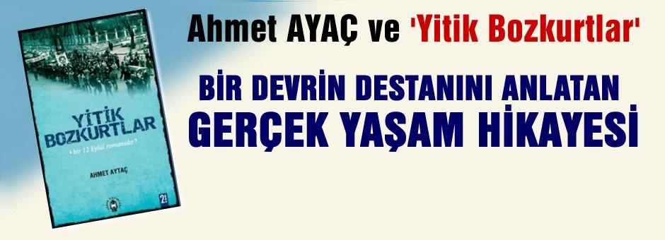 Ahmet AYTAÇ ve Yitik Bozkurtlar