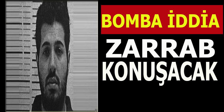 Bomba iddia: Zarrab Konuşacak