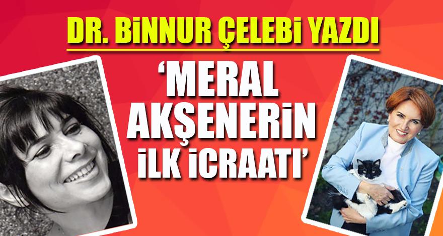 """Meral Akşener'in """"ilk icraatı""""!"""