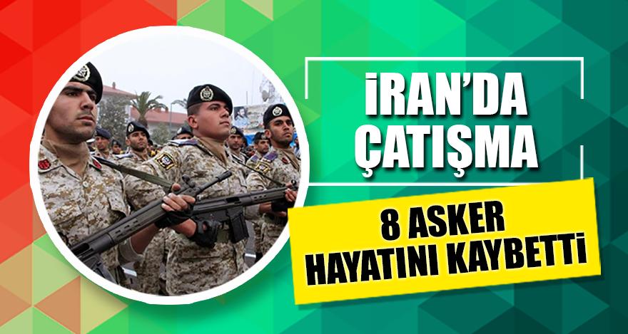 İran'da çatışma: 8 Asker hayatını kaybetti