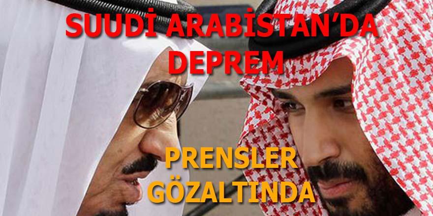 Suudi Arabistan'da deprem: Prensler gözaltında!
