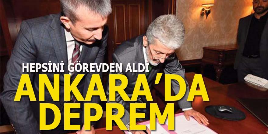 Ankara'da deprem! Hepsini görevden aldı