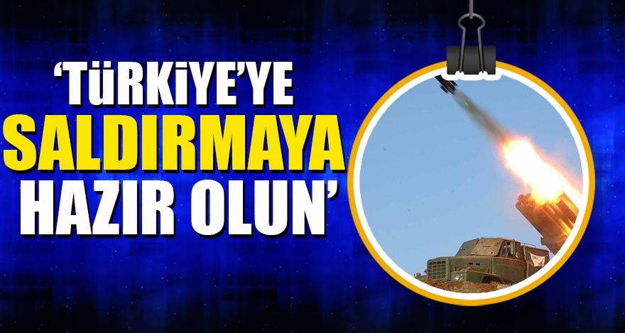 Türkiye'ye saldırı talimatı