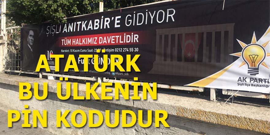 Atatürk, bu ülkenin PİN kodudur