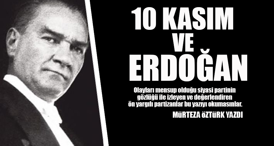 10 Kasım ve Erdoğan